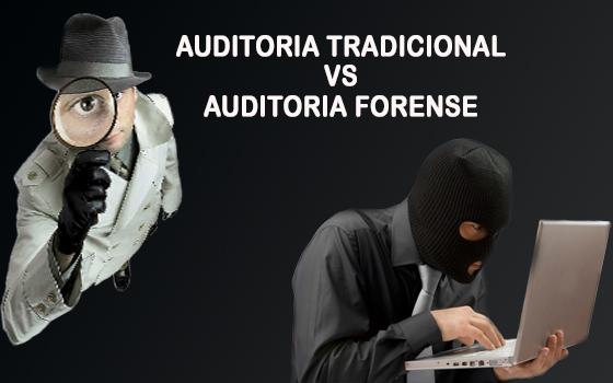 AUDITORIA TRADICIONAL VS AUDITORIA FORENSE